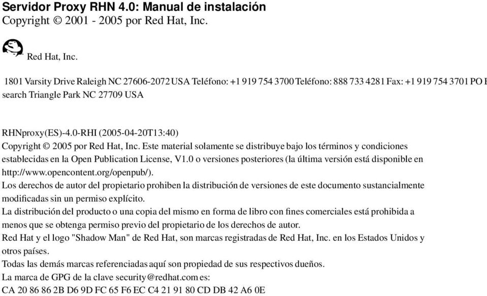 0-RHI (2005-04-20T13:40) Copyright 2005 por Red Hat, Inc. Este material solamente se distribuye bajo los términos y condiciones establecidas en la Open Publication License, V1.
