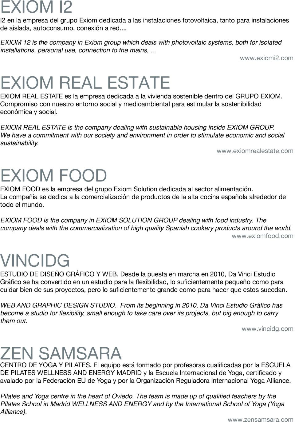 com EXIOM REAL ESTATE EXIOM REAL ESTATE es la empresa dedicada a la vivienda sostenible dentro del GRUPO EXIOM.
