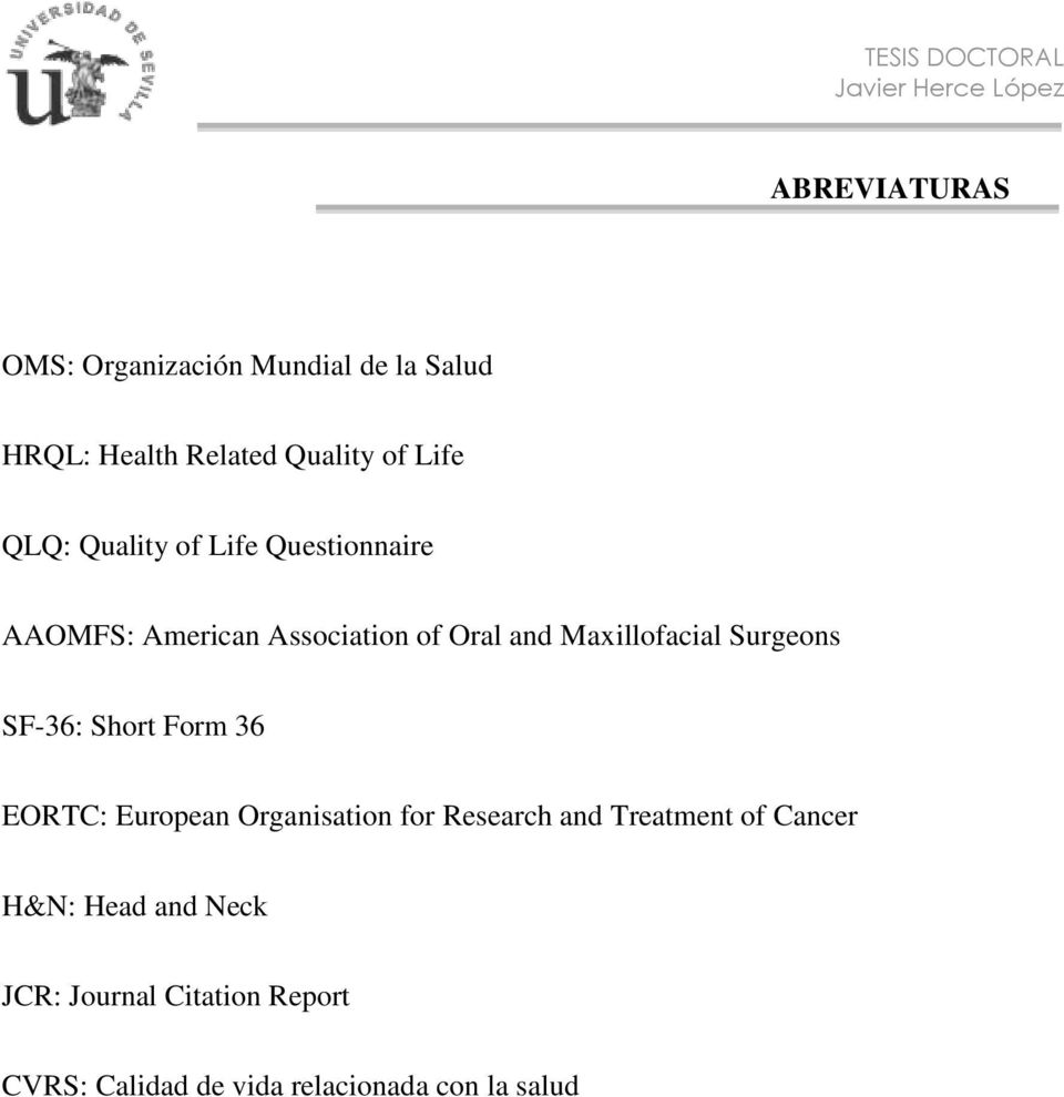 Surgeons SF-36: Short Form 36 EORTC: European Organisation for Research and Treatment of