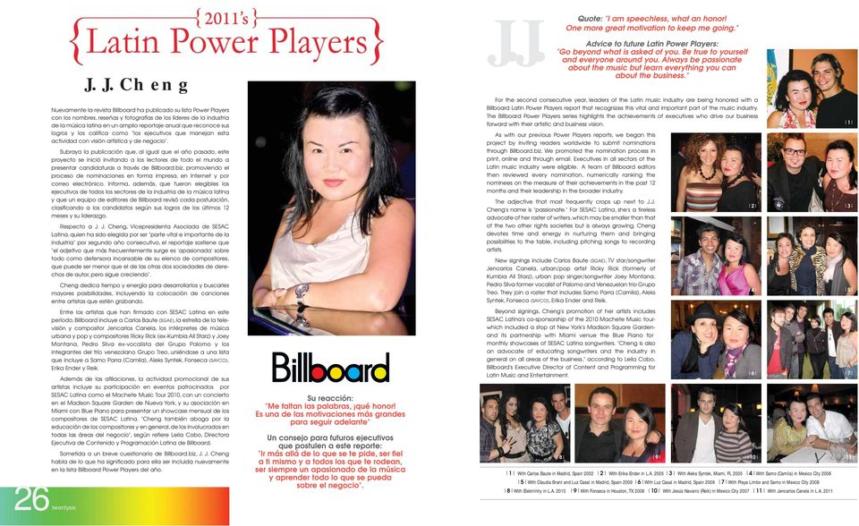 """ For the second consecutive year, leaders of the Latin music industry are being honored with a Billboard Latin Power Players report that recognizes this vital and important part of the music"