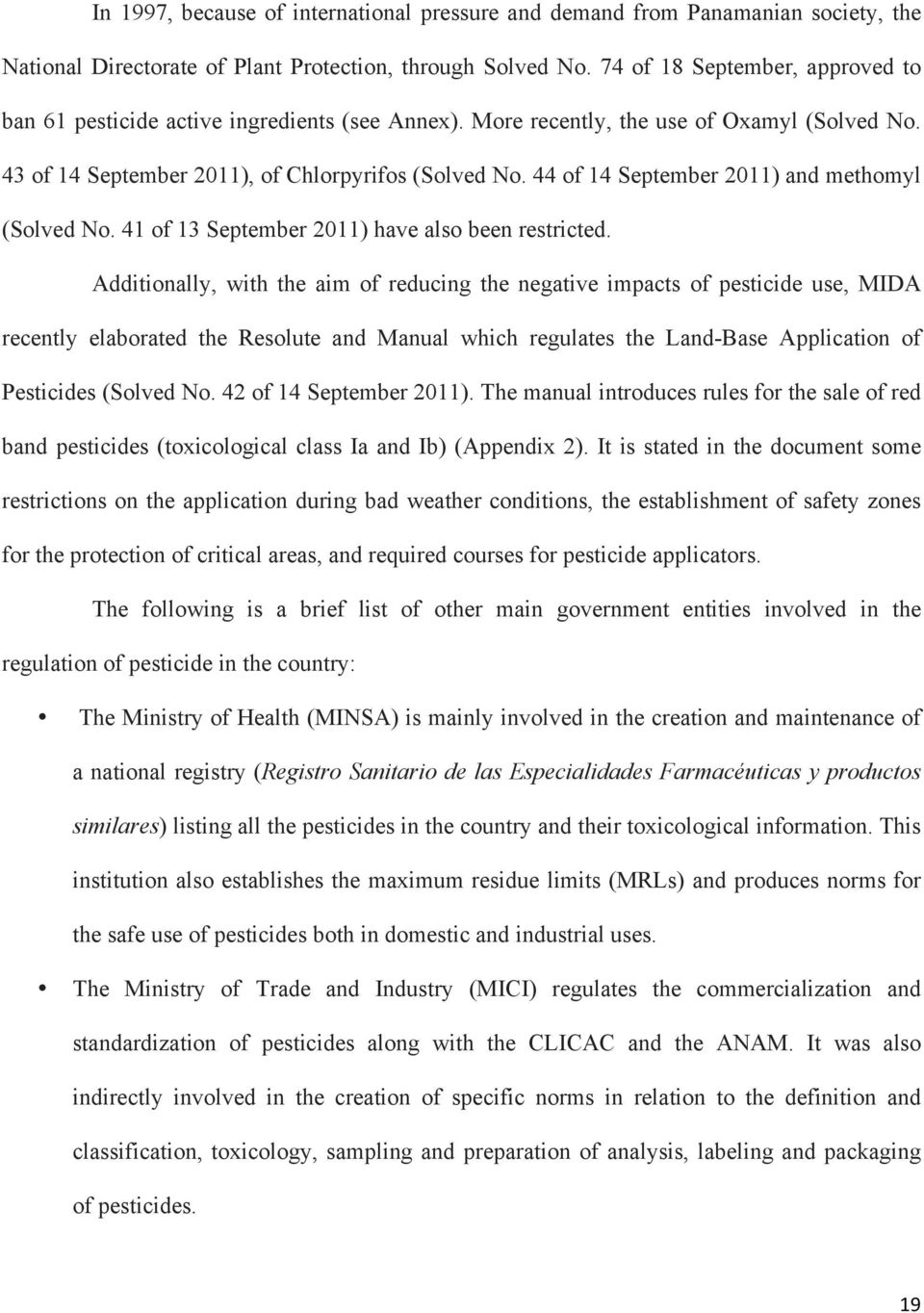 44 of 14 September 2011) and methomyl (Solved No. 41 of 13 September 2011) have also been restricted.