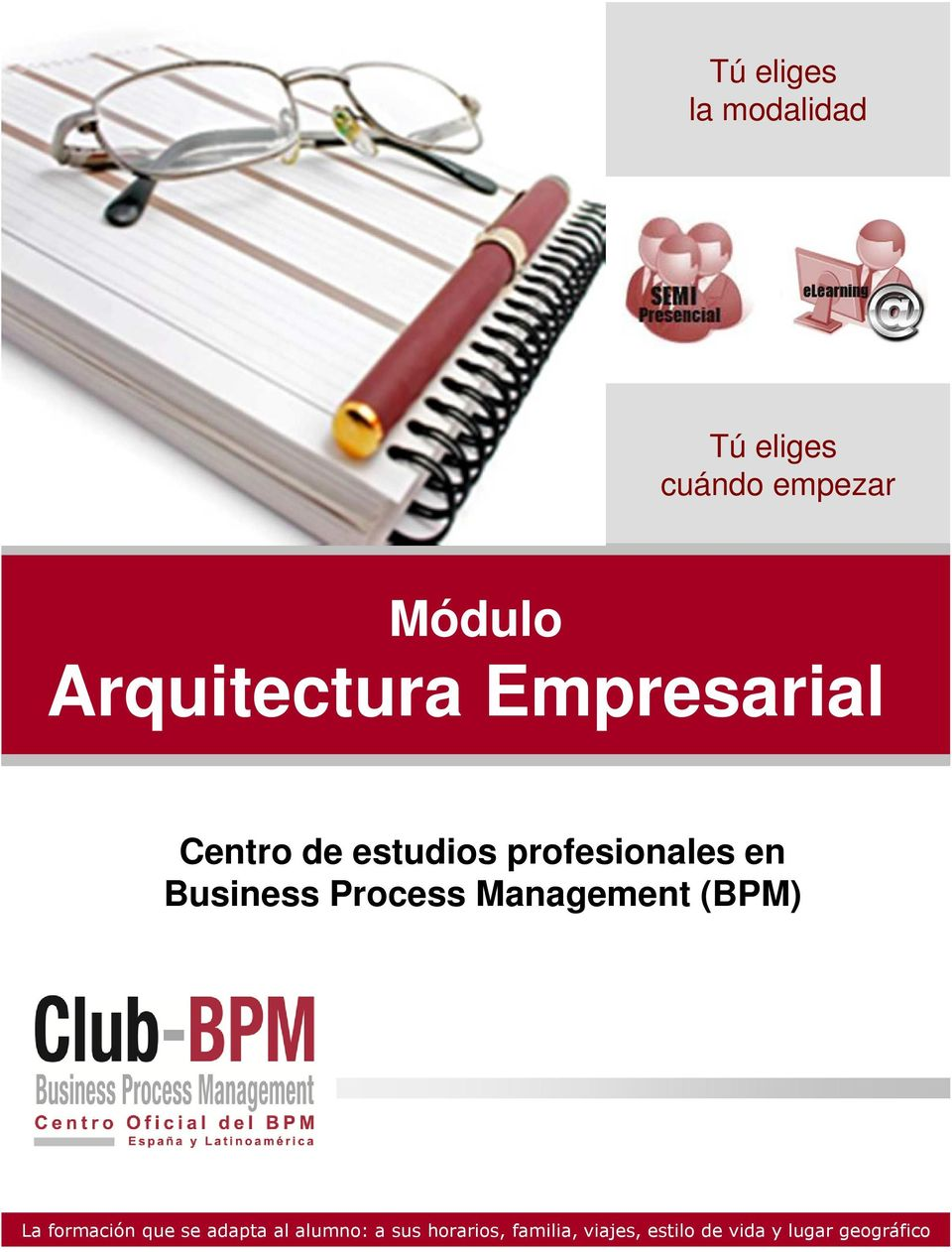 Business Process Management (BPM) La formación que se adapta al
