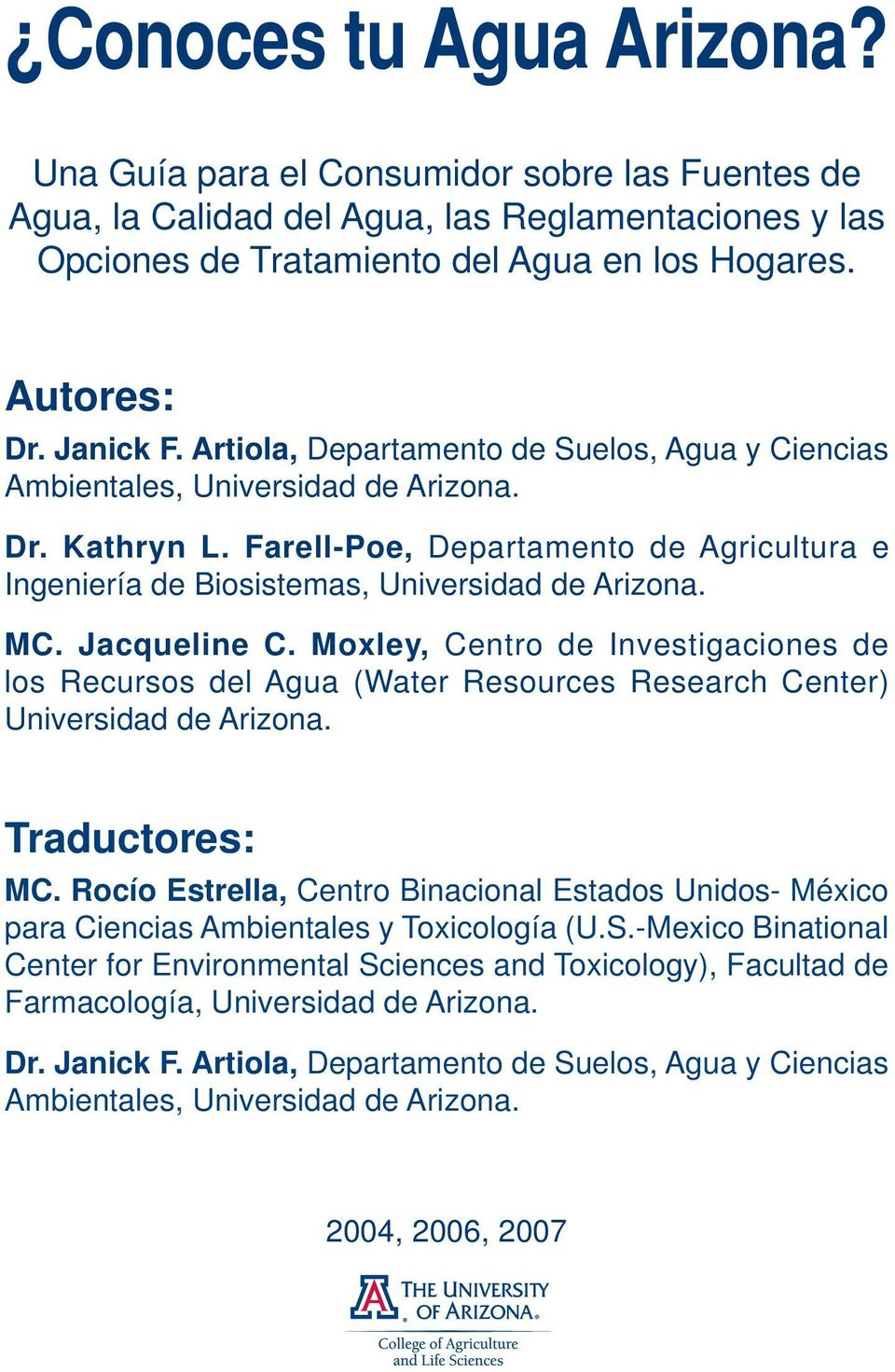 Jacqueline C. Moxley, Centro de Investigaciones de los Recursos del Agua (Water Resources Research Center) Universidad de Arizona. Traductores: MC.