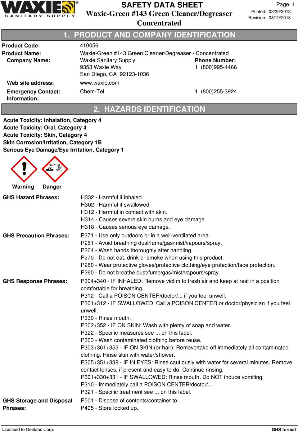 com Emergency Contact: Chem-Tel 1 (8)255-3924 Information: Acute Toxicity: Inhalation, Category 4 Acute Toxicity: Oral, Category 4 Acute Toxicity: Skin, Category 4 Skin Corrosion/Irritation, Category