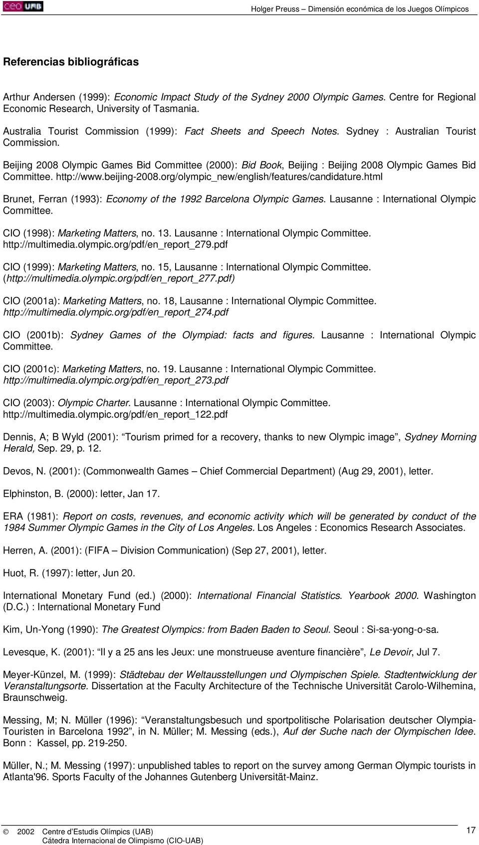 Beijing 28 Olympic Games Bid Committee (2): Bid Book, Beijing : Beijing 28 Olympic Games Bid Committee. http://www.beijing-28.org/olympic_new/english/features/candidature.