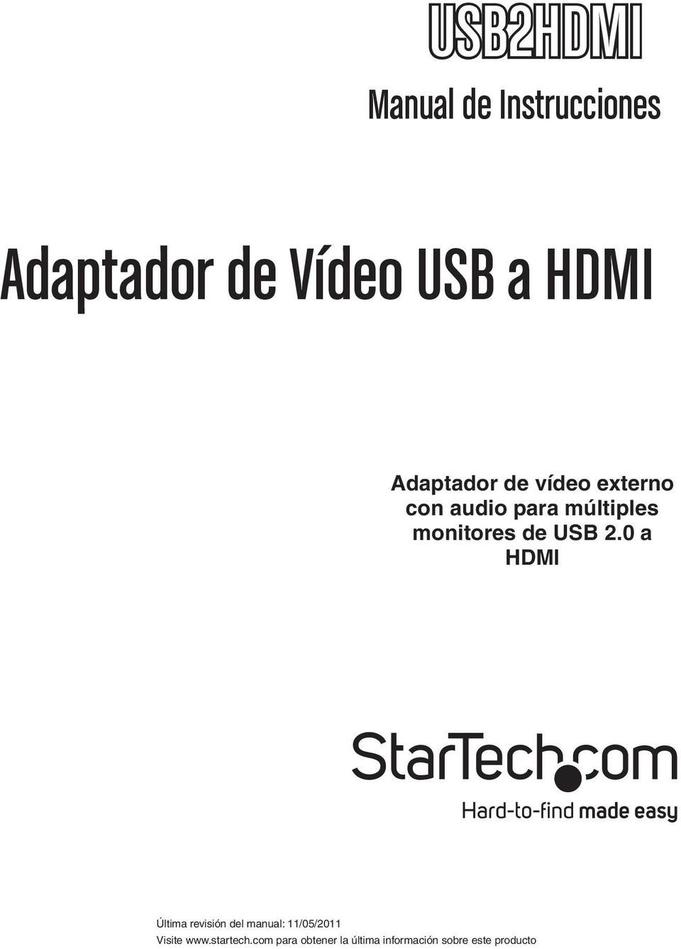 USB 2.0 a HDMI Última revisión del manual: 11/05/2011 Visite www.