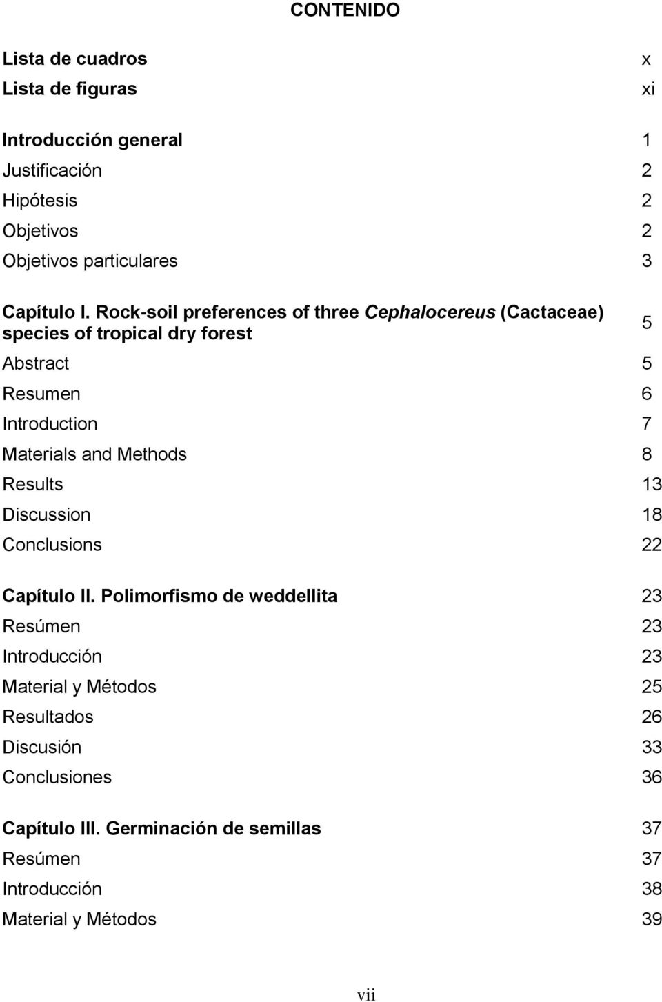 Rock-soil preferences of three Cephalocereus (Cactaceae) species of tropical dry forest Abstract 5 Resumen 6 Introduction 7 Materials and