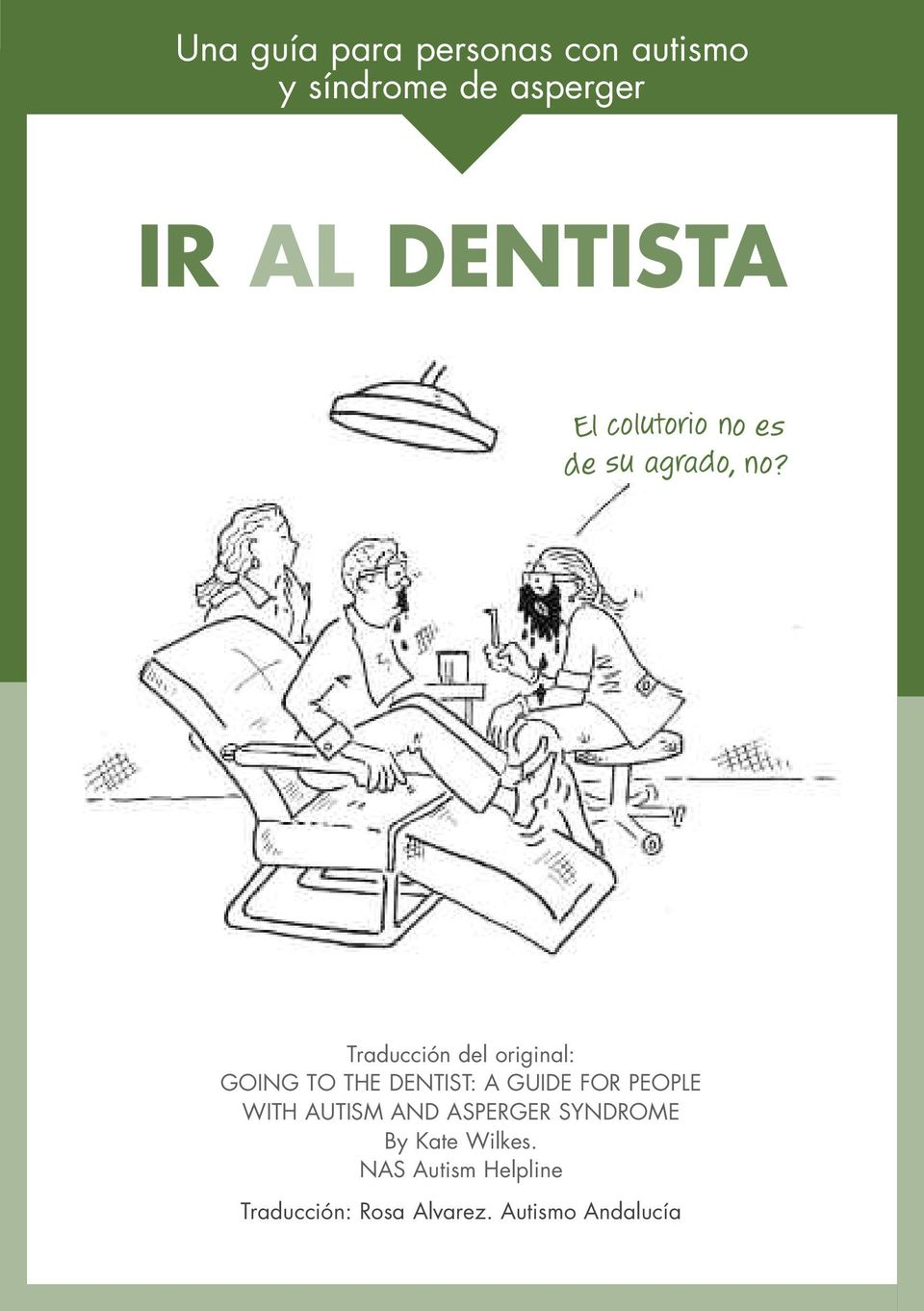 Traducción del original: GOING TO THE DENTIST: A GUIDE FOR PEOPLE WITH