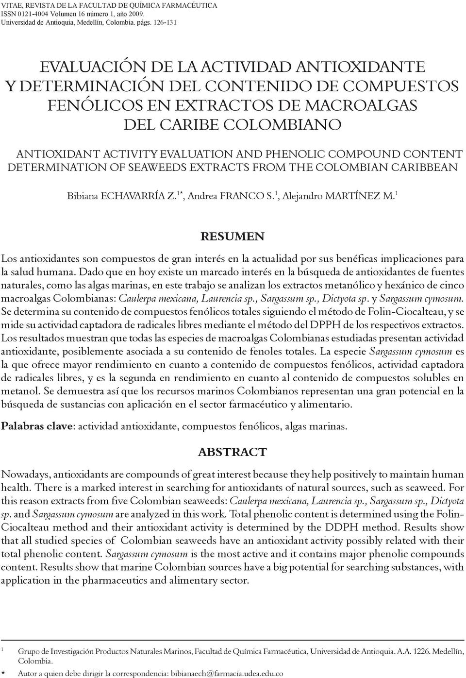 COMPOUND CONTENT DETERMINATION OF SEAWEEDS EXTRACTS FROM THE COLOMBIAN CARIBBEAN Bibiana ECHAVARRÍA Z. 1*, Andrea FRANCO S. 1, Alejandro MARTÍNEZ M.