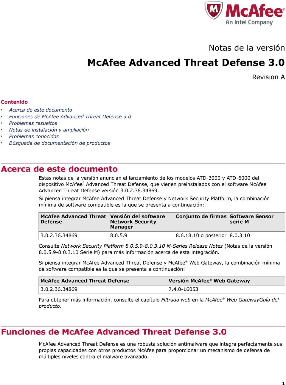 modelos ATD-3000 y ATD-6000 del dispositivo McAfee Advanced Threat Defense, que vienen preinstalados con el software McAfee Advanced Threat Defense versión 3.0.2.36.34869.