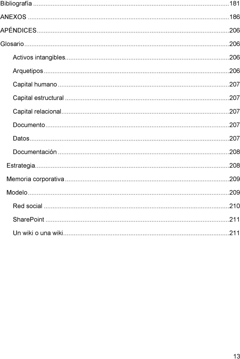 .. 207 Documento... 207 Datos... 207 Documentación... 208 Estrategia.
