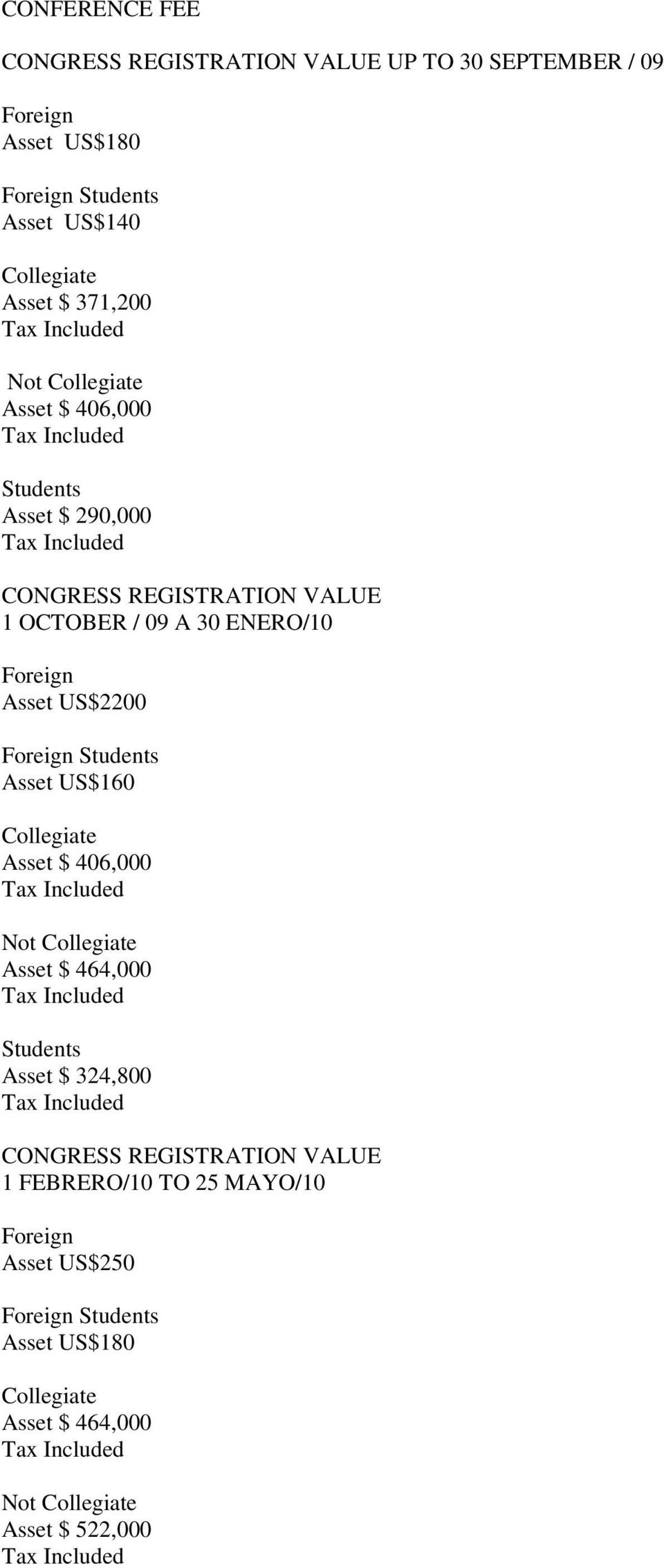 US$2200 Foreign Students Asset US$160 Collegiate Asset $ 406,000 Not Collegiate Asset $ 464,000 Students Asset $ 324,800 CONGRESS
