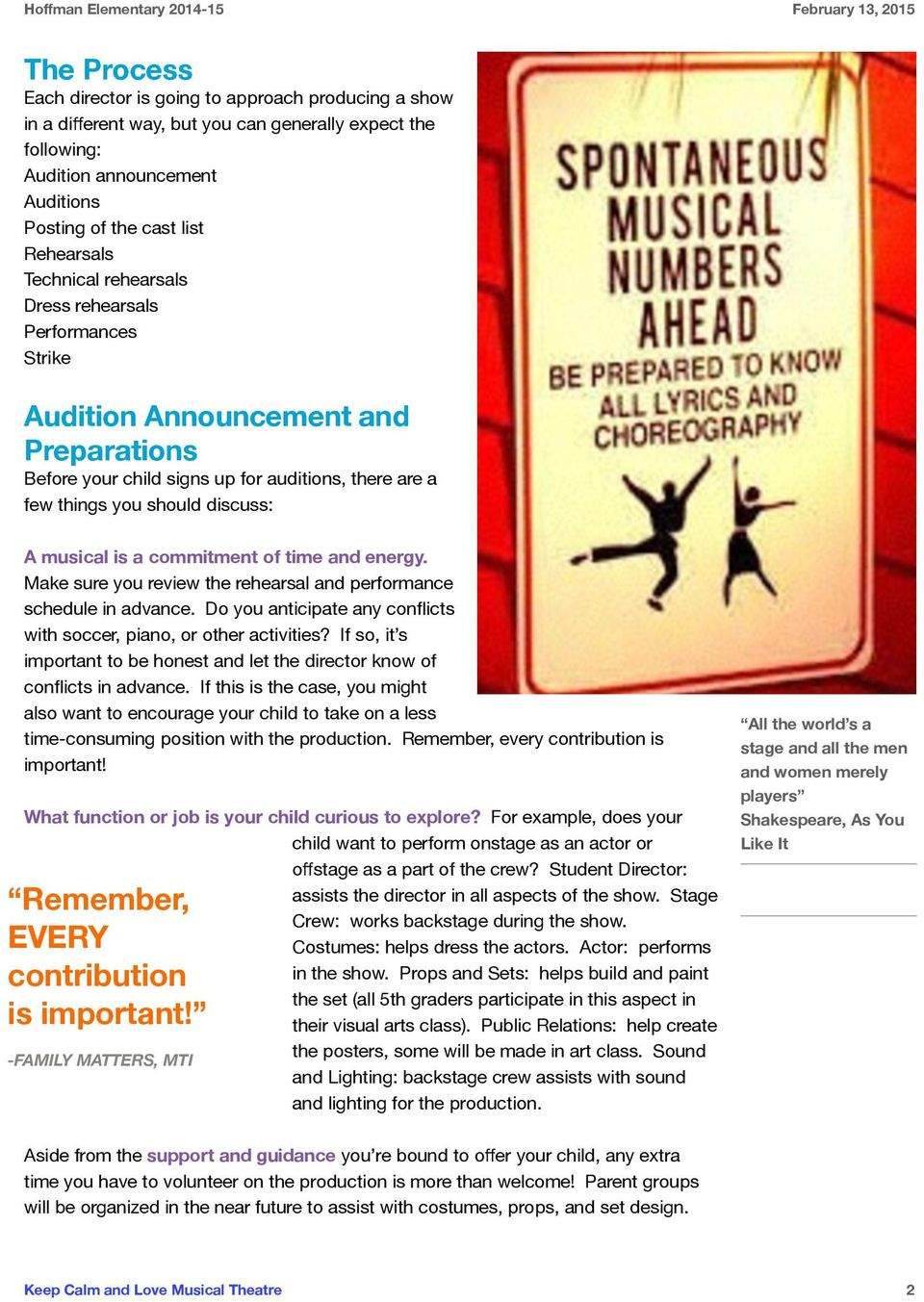 few things you should discuss:! A musical is a commitment of time and energy. Make sure you review the rehearsal and performance schedule in advance.
