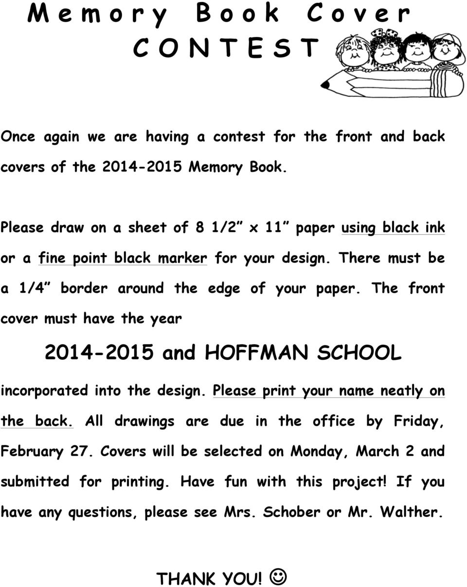 The front cover must have the year 2014-2015 and HOFFMAN SCHOOL incorporated into the design. Please print your name neatly on the back.