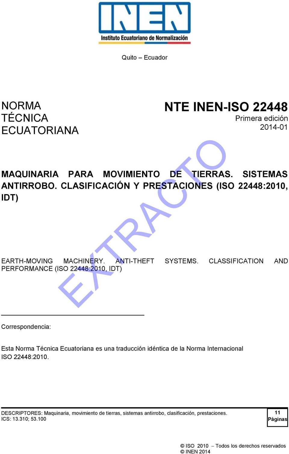 CLASSIFICATION AND PERFORMANCE (ISO 22448:2010, IDT) Correspondencia: Esta Norma Técnica Ecuatoriana es una traducción idéntica de la Norma