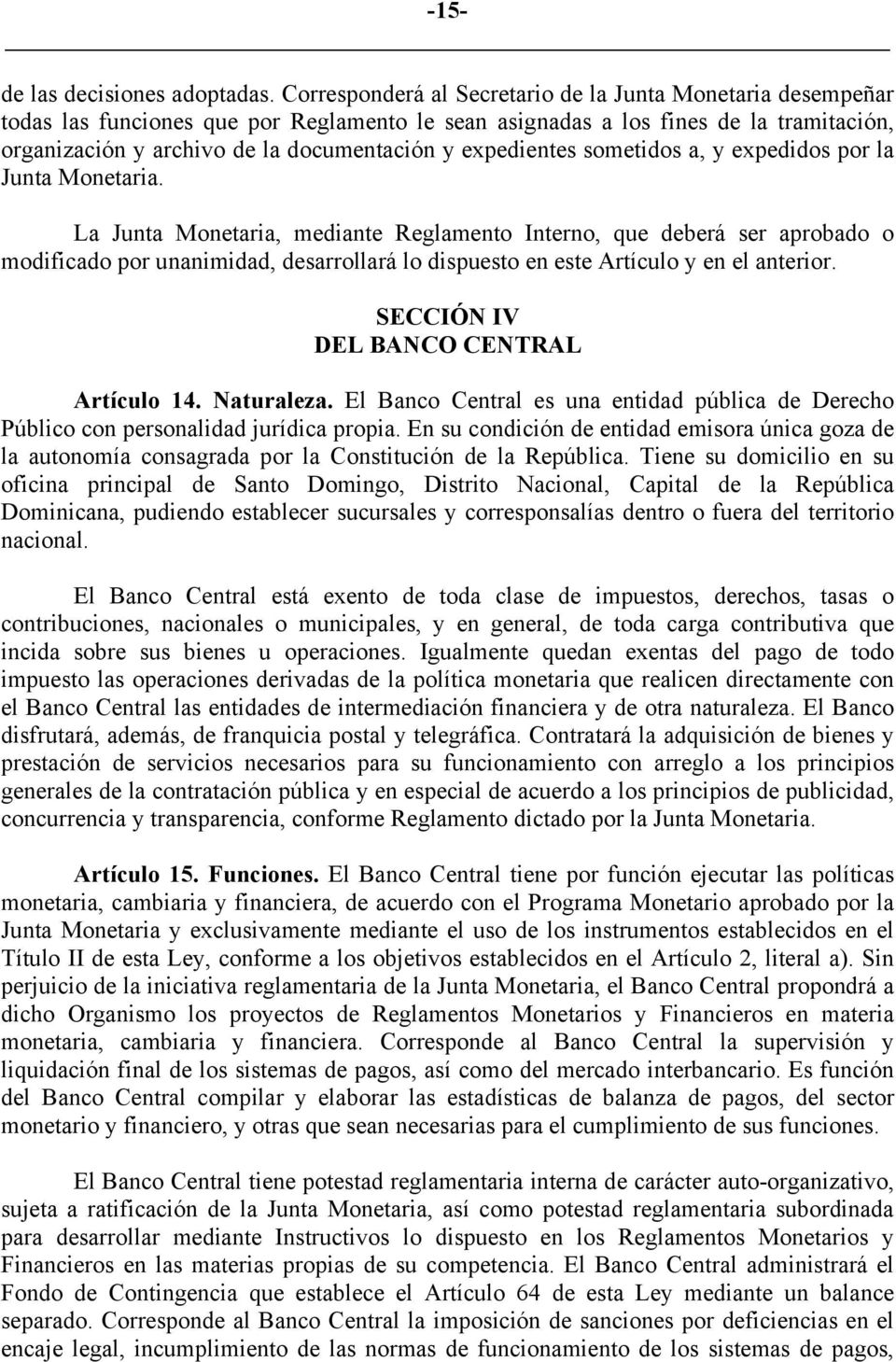 expedientes sometidos a, y expedidos por la Junta Monetaria.