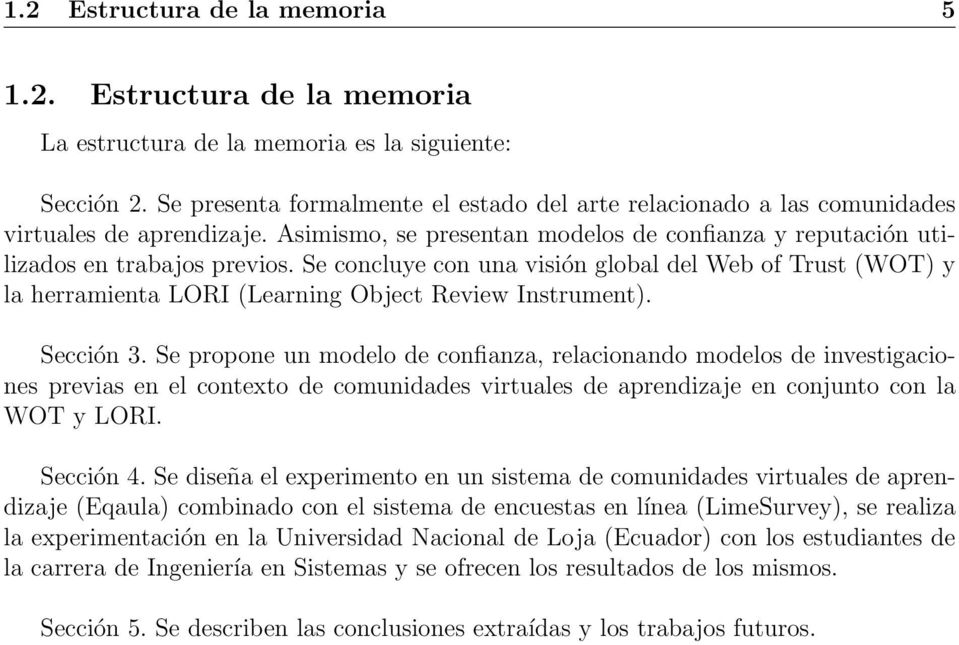Se concluye con una visión global del Web of Trust (WOT) y la herramienta LORI (Learning Object Review Instrument). Sección 3.