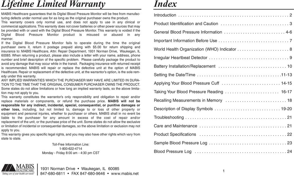 This warranty does not cover batteries or other power sources that may be provided with or used with the Digital Blood Pressure Monitor.