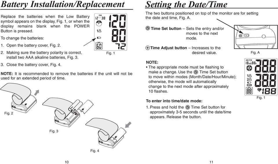 Fig. 2 Setting the Date/Time The two buttons positioned on top of the monitor are for setting the date and time, Fig. A. Time Set button Sets the entry and/or moves to the next mode.