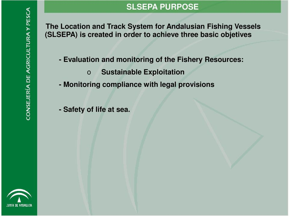 Evaluation and monitoring of the Fishery Resources: o Sustainable