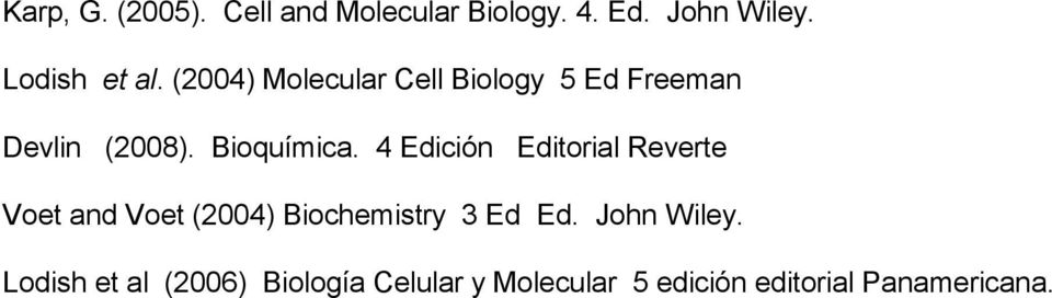4 Edición Editorial Reverte Voet and Voet (2004) Biochemistry 3 Ed Ed.