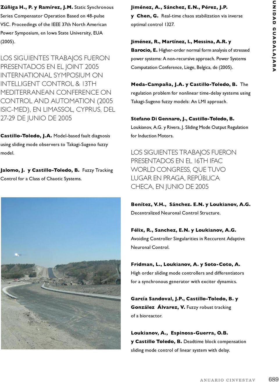 CYPRUS, DEL 27-29 DE JUNIO DE 2005 Castillo-Toledo, J.A. Model-based fault diagnosis using sliding mode observers to Takagi-Sugeno fuzzy model. Jalomo, J. y Castillo-Toledo, B.
