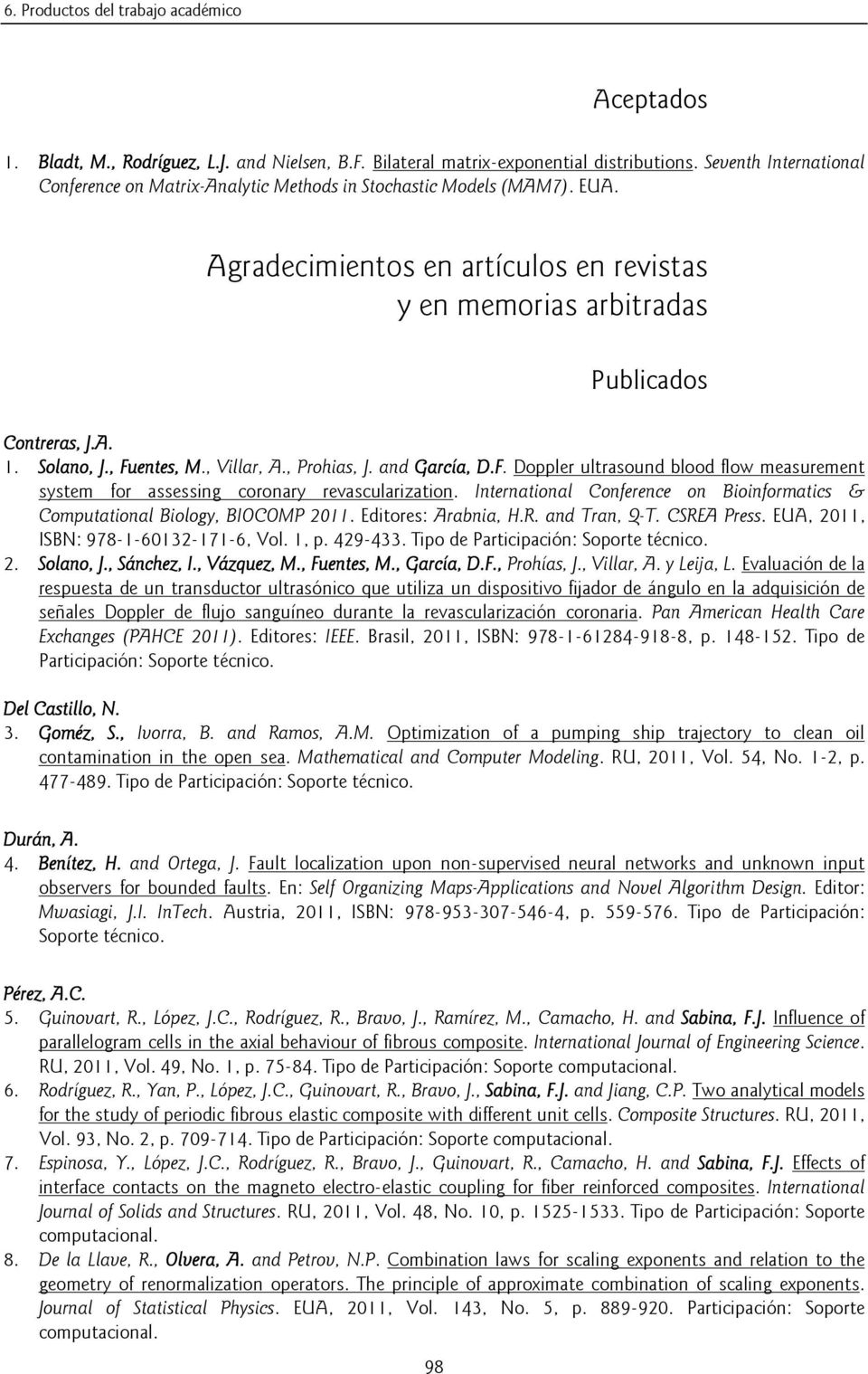 , Fuentes, M., Villar, A., Prohias, J. and García, D.F. Doppler ultrasound blood flow measurement system for assessing coronary revascularization.