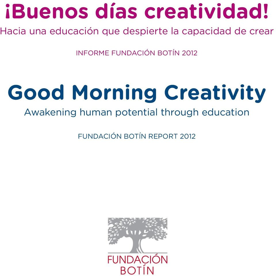 crear INFORME FUNDACIÓN BOTÍN 2012 Good Morning
