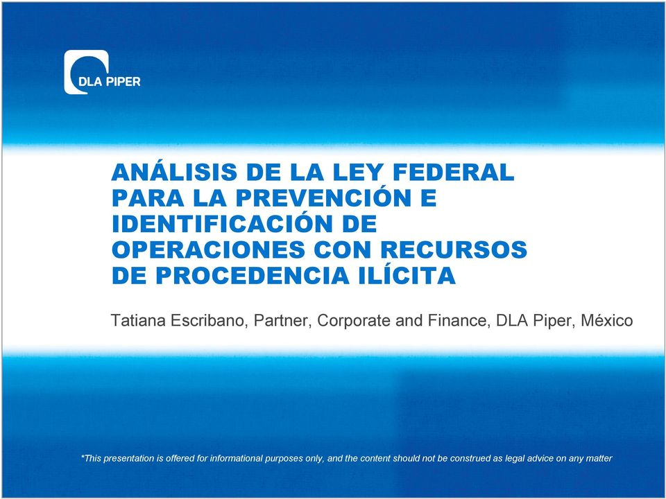 Finance, DLA Piper, México *This presentation is offered for informational