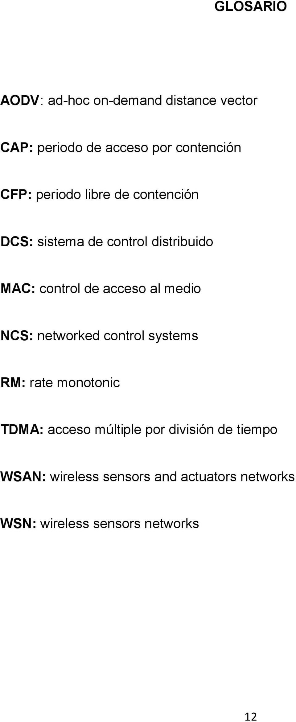 acceso al medio NCS: networked control systems RM: rate monotonic TDMA: acceso múltiple