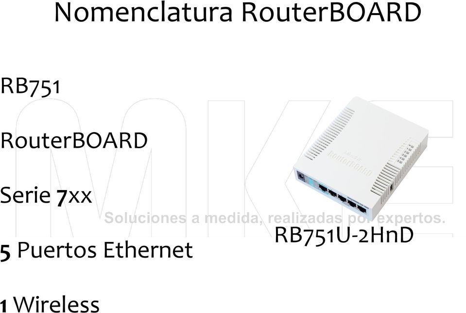 RouterBOARD Serie 7xx 5