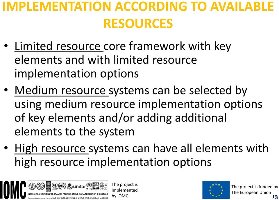 options of key elements and/or adding additional elements to the system High resource systems can have all elements