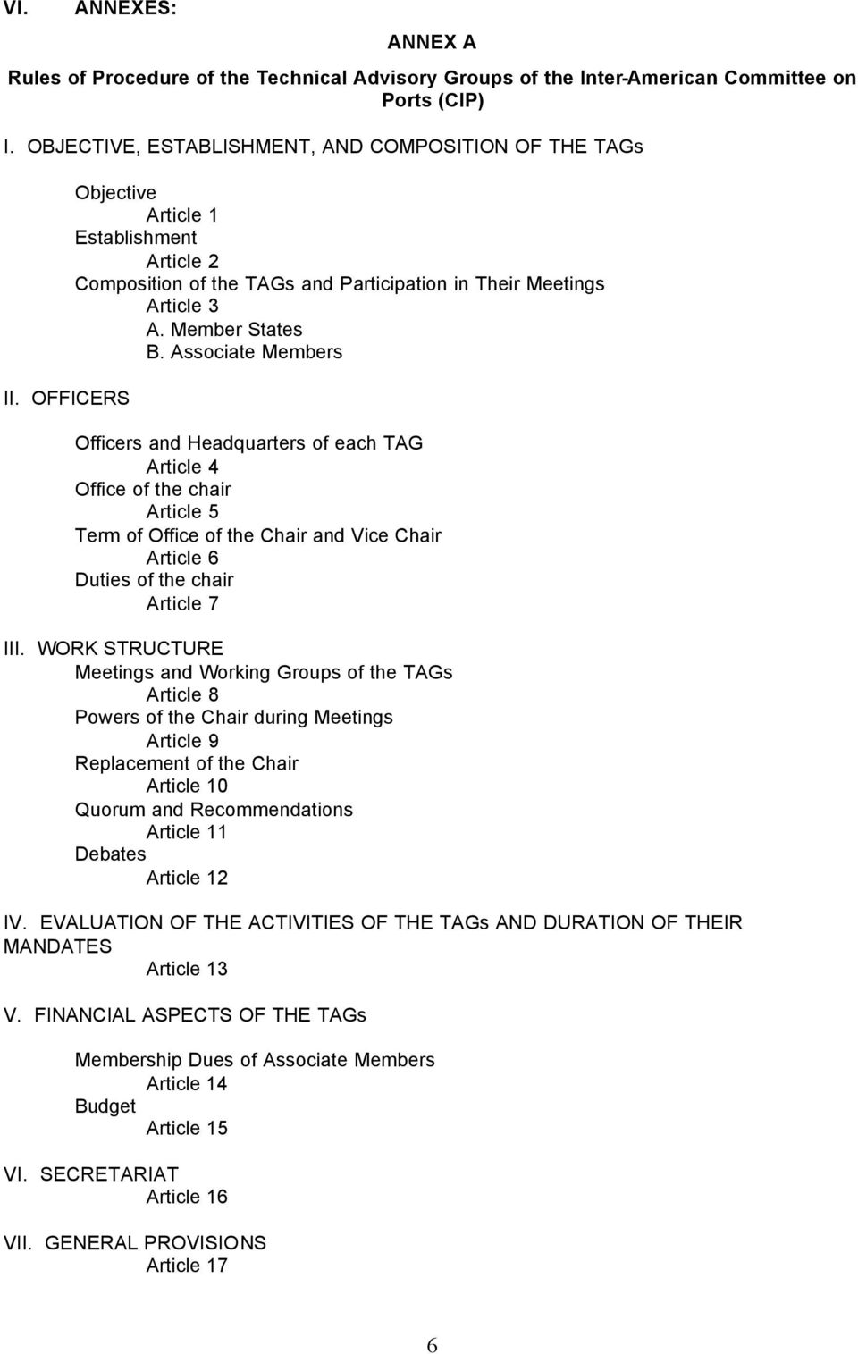 Associate Members Officers and Headquarters of each TAG Article 4 Office of the chair Article 5 Term of Office of the Chair and Vice Chair Article 6 Duties of the chair Article 7 III.