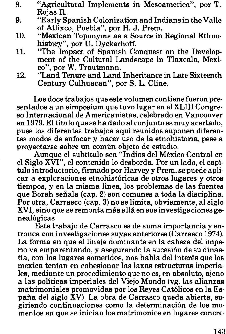 Land Tenure and Land Inheritance in Late Sixteenth Century Culhuacan, por S. L. Cline.