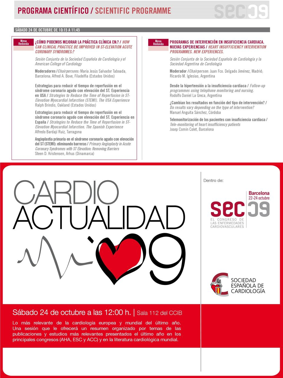 Nuevas experiencias / Heart insufficiency intervention programmes. New experiences.