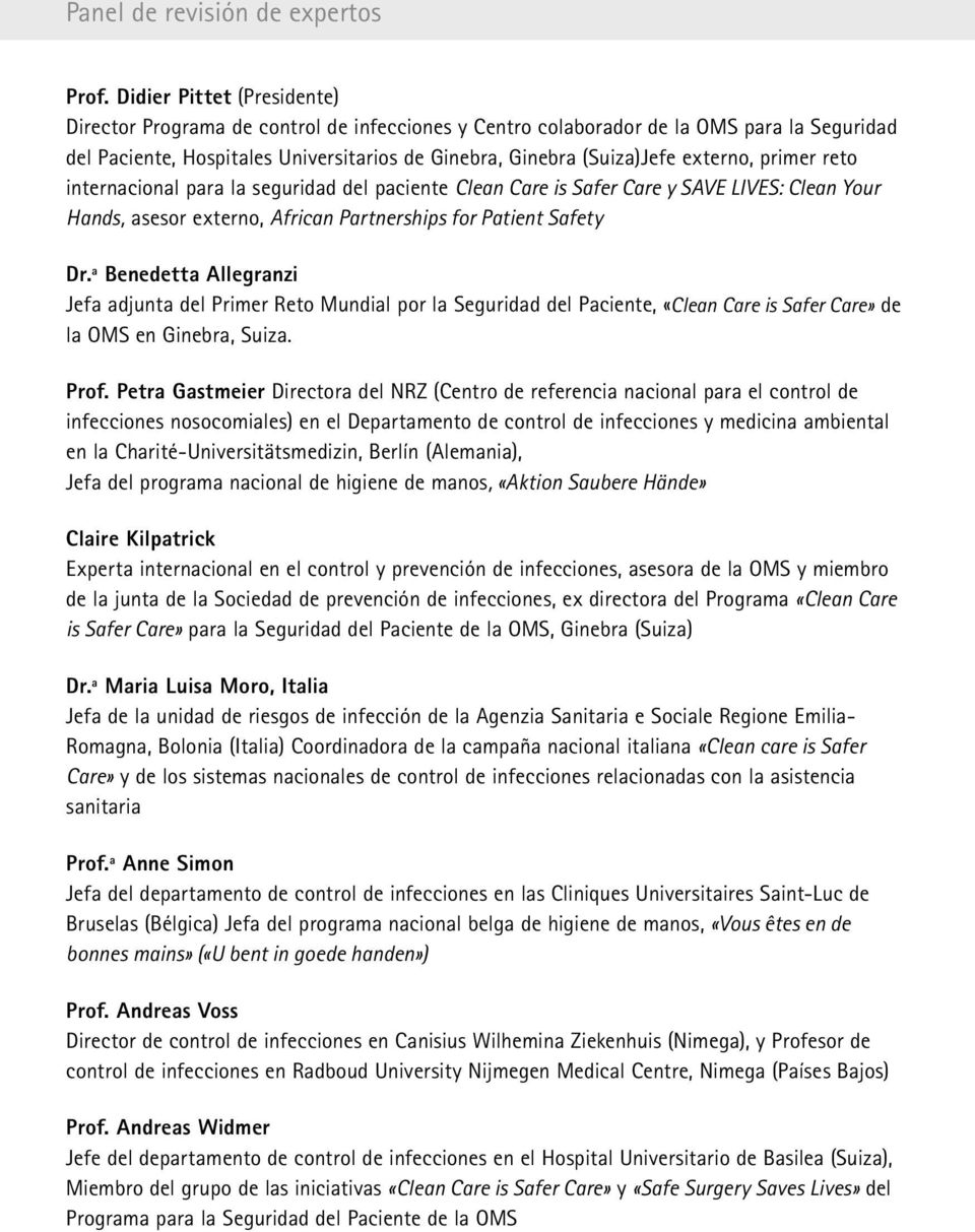 externo, primer reto internacional para la seguridad del paciente Clean Care is Safer Care y SAVE LIVES: Clean Your Hands, asesor externo, African Partnerships for Patient Safety Dr.