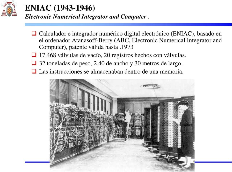 (ABC, Electronic Numerical Integrator and Computer), patente válida hasta.1973 17.