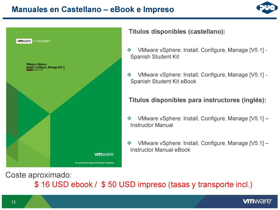 1] - Spanish Student Kit ebook Títulos disponibles para instructores (inglés): VMware vsphere: Install, Configure, Manage