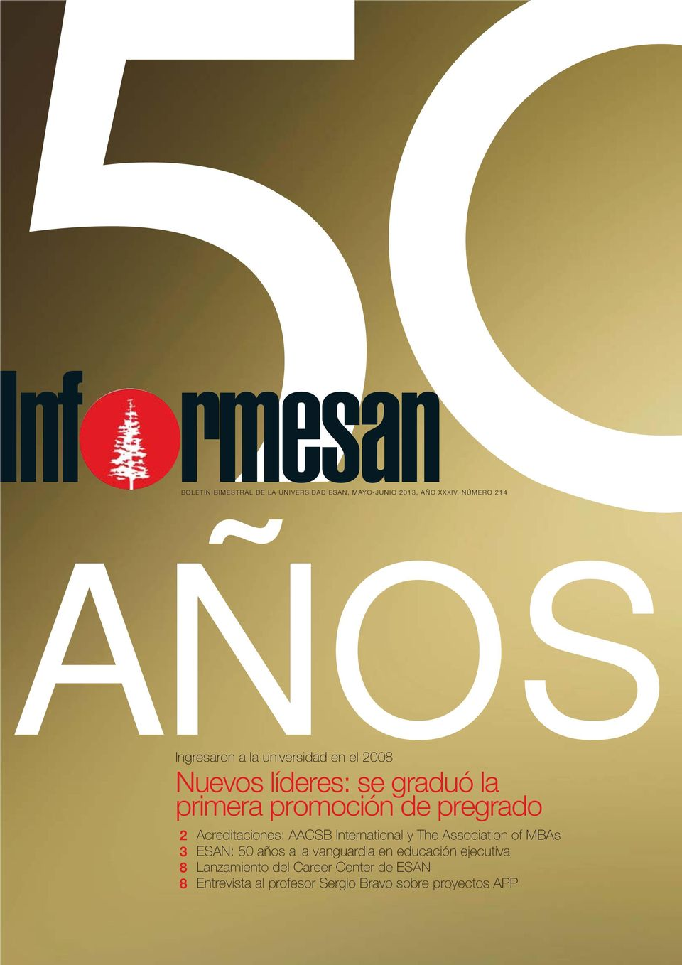 Acreditaciones: AACSB International y The Association of MBAs 3 ESAN: 50 años a la vanguardia en