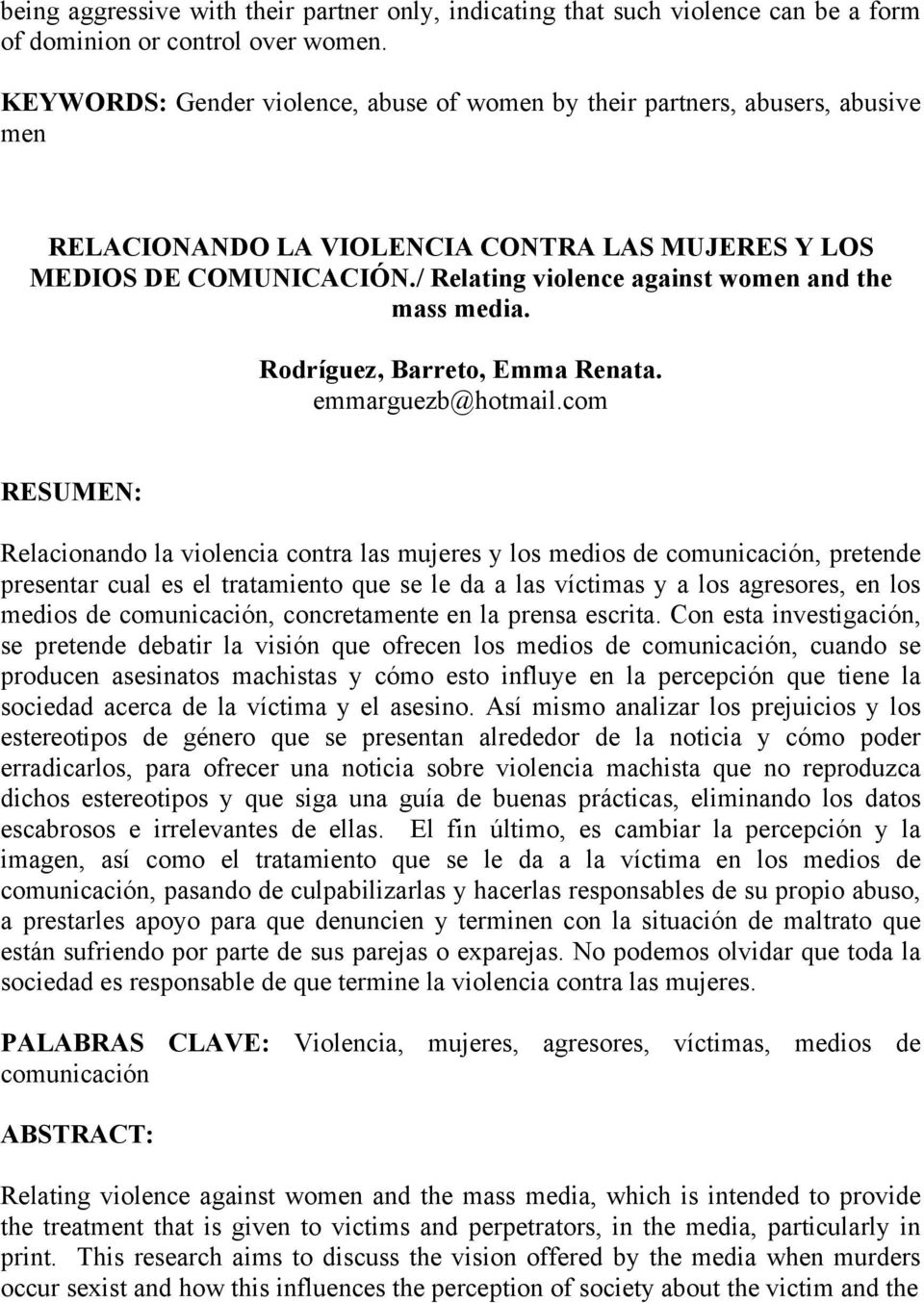 / Relating violence against women and the mass media. Rodríguez, Barreto, Emma Renata. emmarguezb@hotmail.