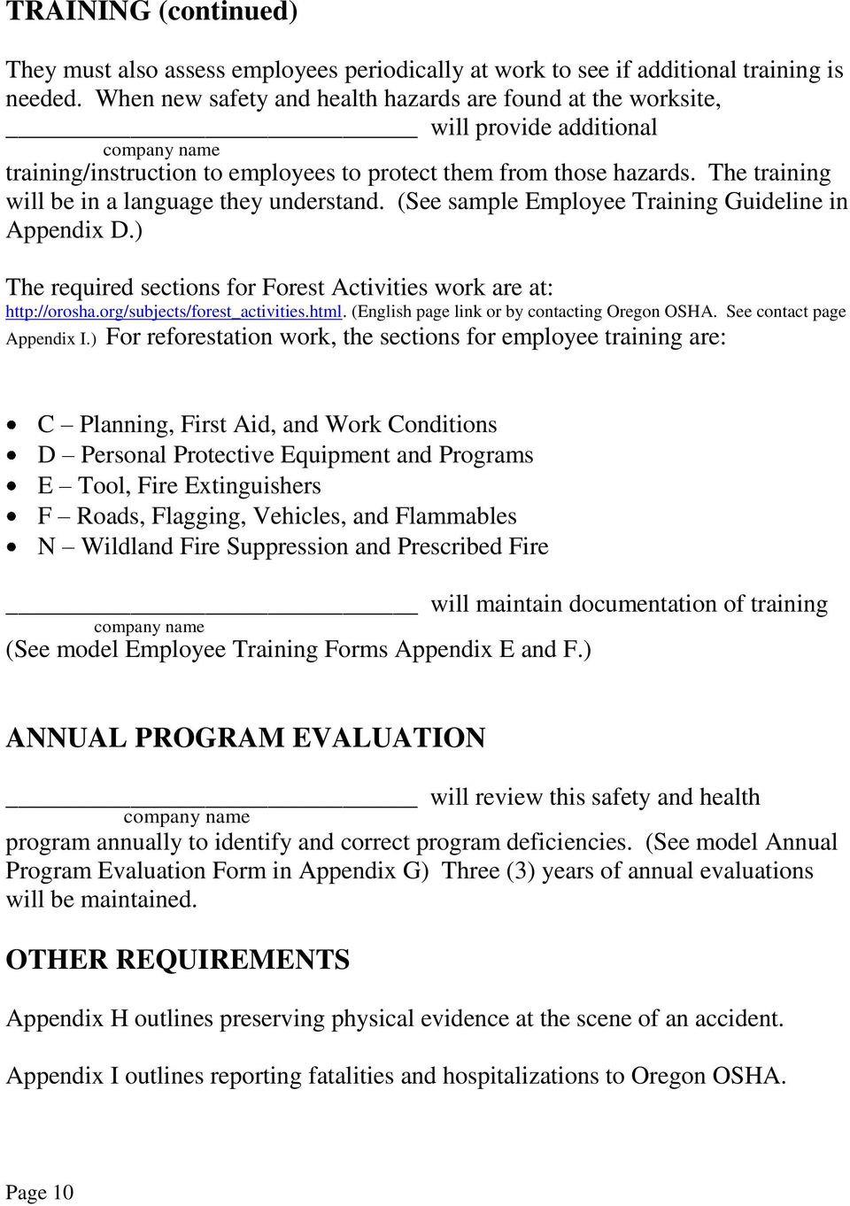 The training will be in a language they understand. (See sample Employee Training Guideline in Appendix D.) The required sections for Forest Activities work are at: http://orosha.
