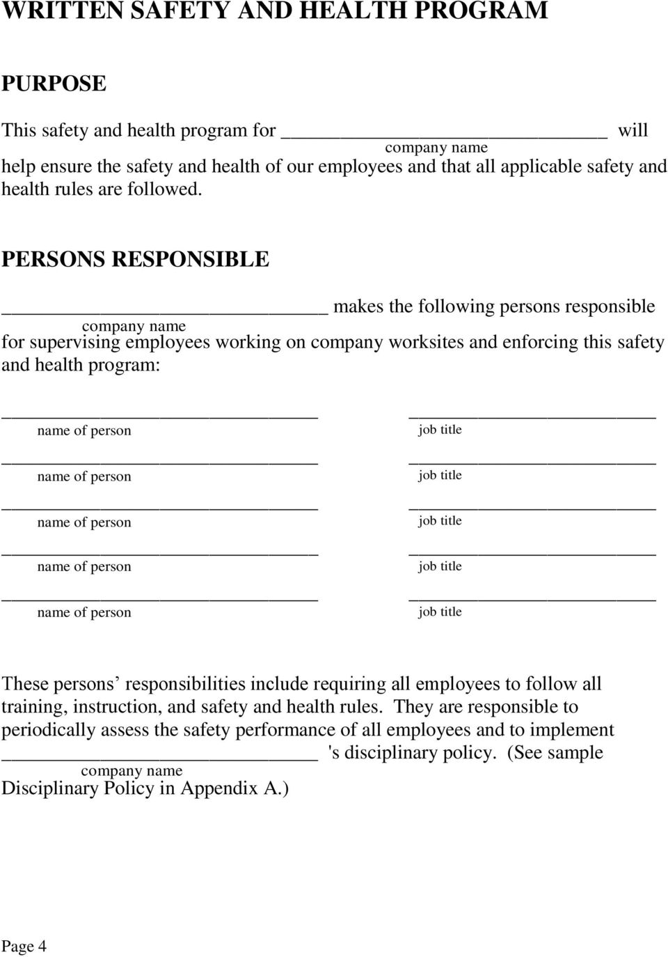 PERSONS RESPONSIBLE makes the following persons responsible company name for supervising employees working on company worksites and enforcing this safety and health program: job title job