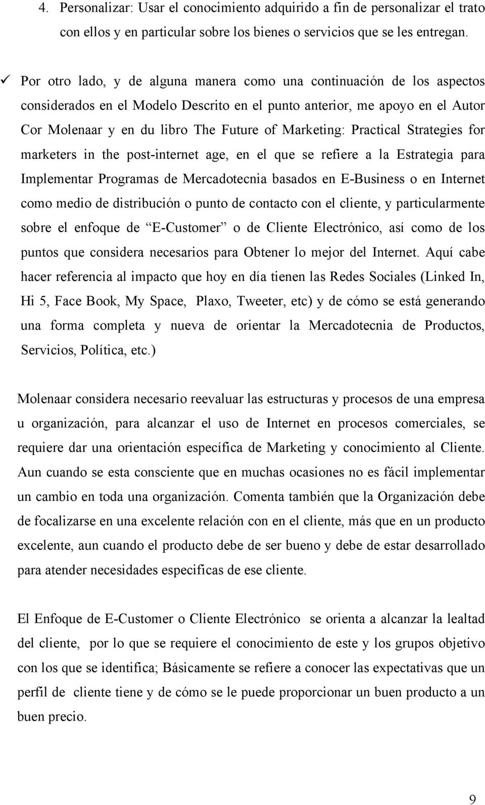 Marketing: Practical Strategies for marketers in the post-internet age, en el que se refiere a la Estrategia para Implementar Programas de Mercadotecnia basados en E-Business o en Internet como medio