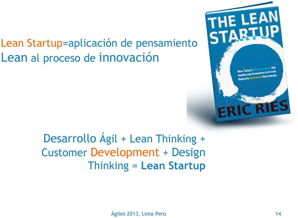 Lean Thinking + Customer Development + Design