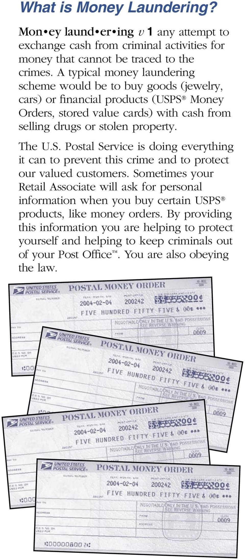 property. The U.S. Postal Service is doing everything it can to prevent this crime and to protect our valued customers.
