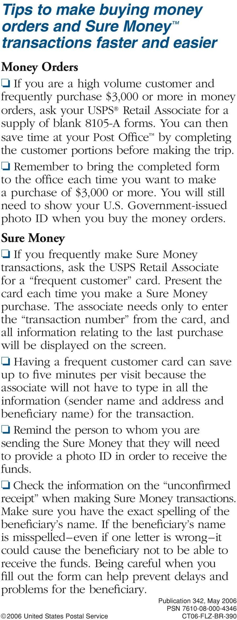 Remember to bring the completed form to the office each time you want to make a purchase of $3,000 or more. You will still need to show your U.S.