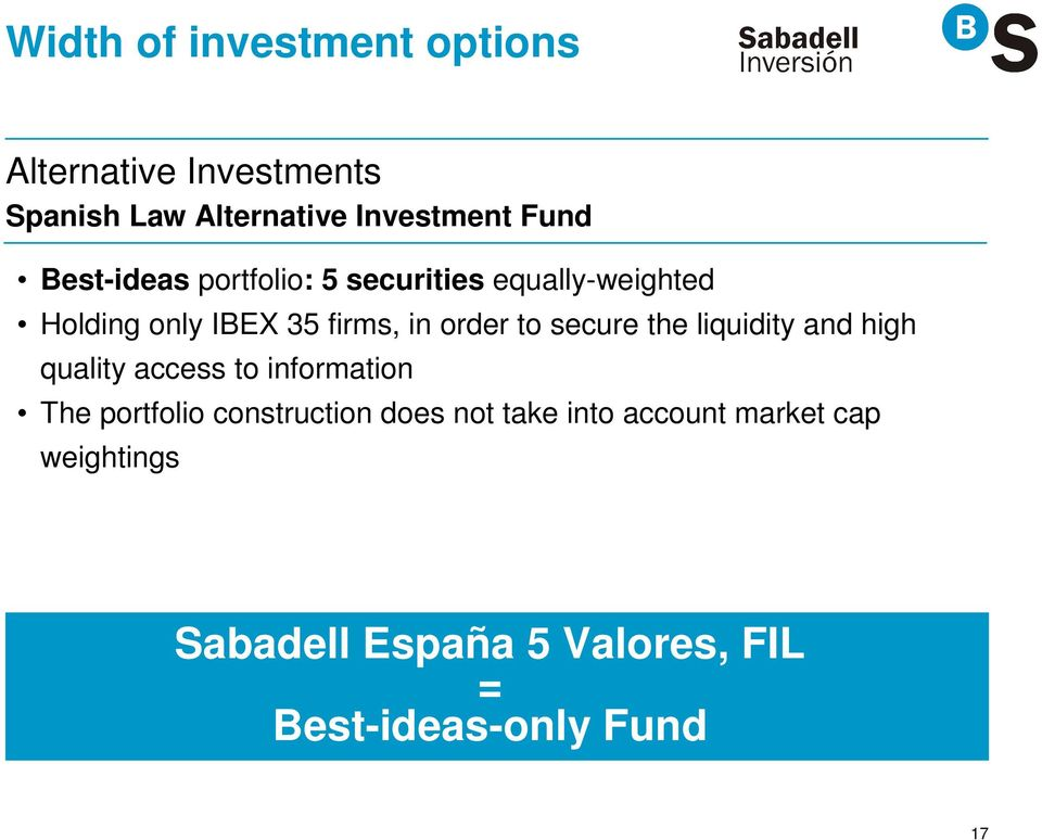 secure the liquidity and high quality access to information The portfolio construction does