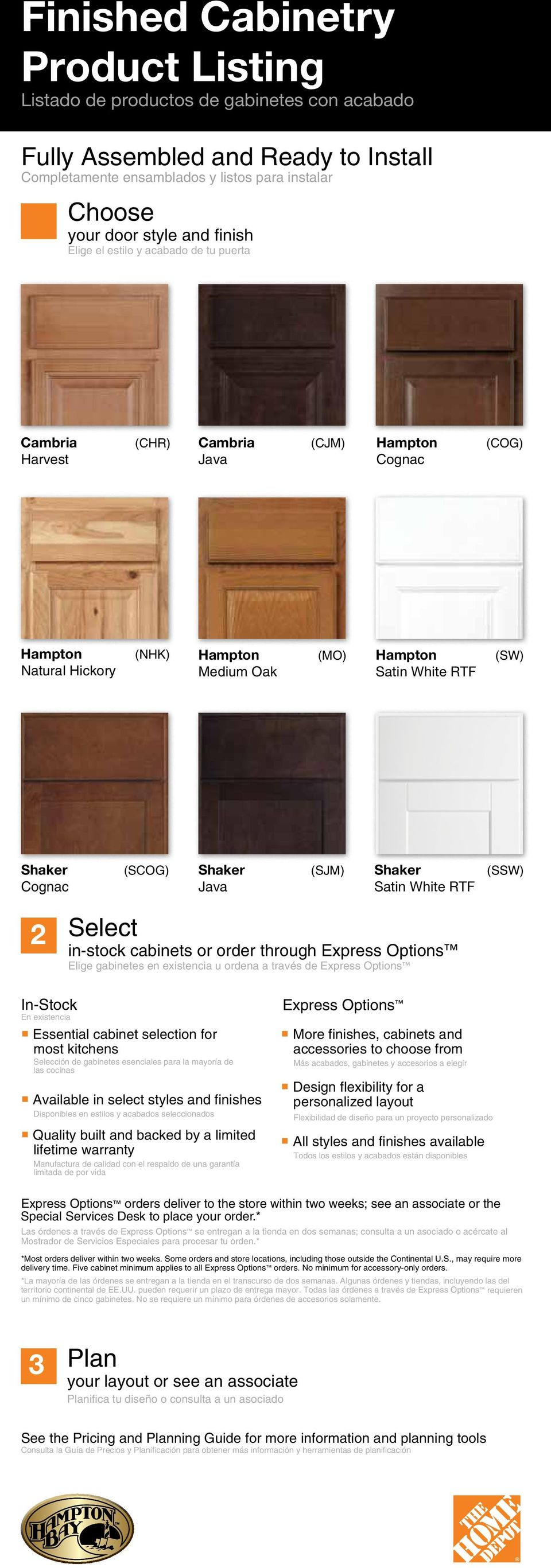 (SSW) 2 Select in-stock cabinets or order through Express Options Elige gabinetes en existencia u ordena a través de Express Options En existencia Essential cabinet selection for most kitchens