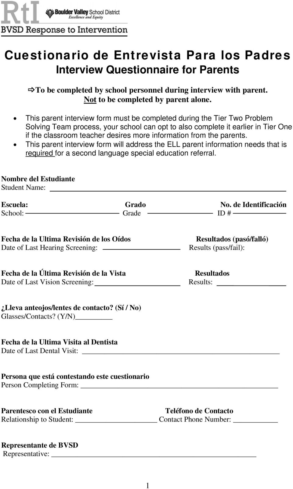 information from the parents. This parent interview form will address the ELL parent information needs that is required for a second language special education referral.