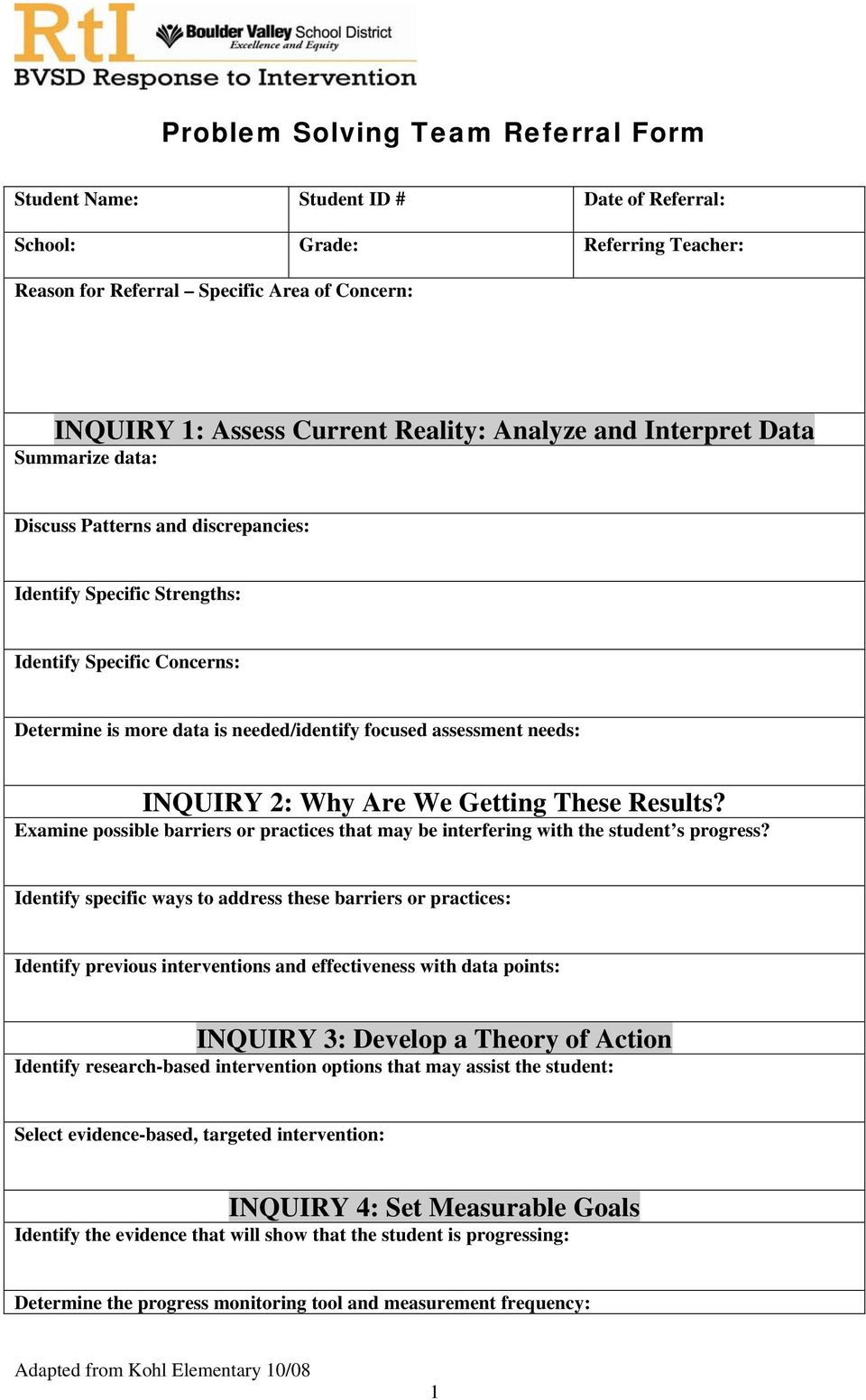 needs: INQUIRY 2: Why Are We Getting These Results? Examine possible barriers or practices that may be interfering with the student s progress?